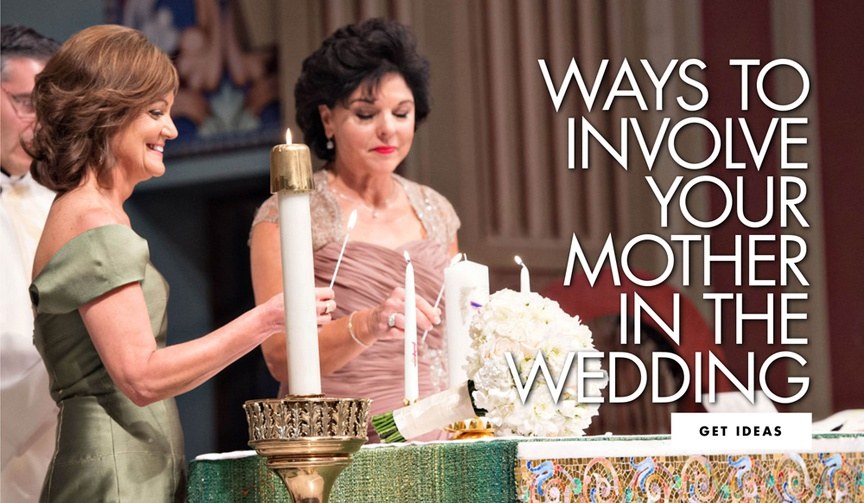 ways to involve your mother in the wedding ceremony ritual custom ideas