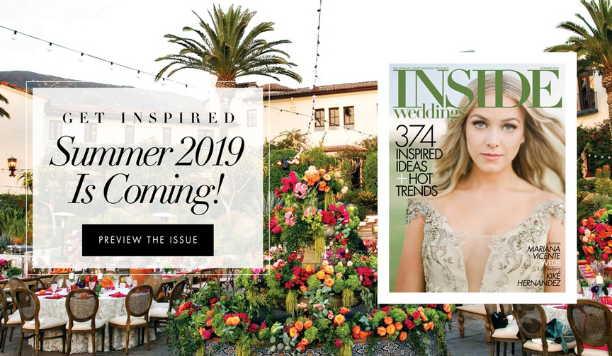 Get a preview of the summer 2019 issue of Inside Weddings magazine hitting newsstands on June 4