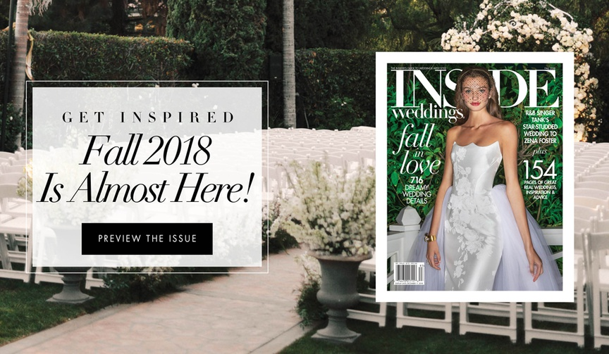 Take a peek at the fall 2018 issue of Inside Weddings magazine!