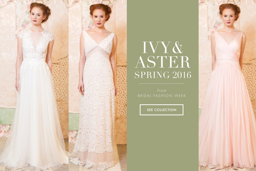 Ivy & Aster's Spring 2016 Bridal Dress Collection