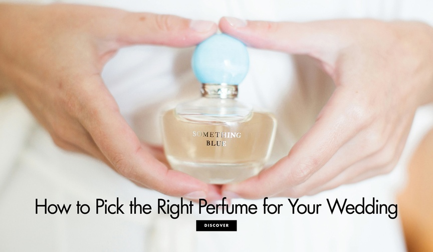 how to choose your wedding-day perfume fragrance