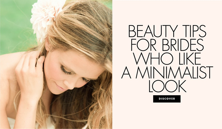 beauty tips for brides who like a minimalist makeup look