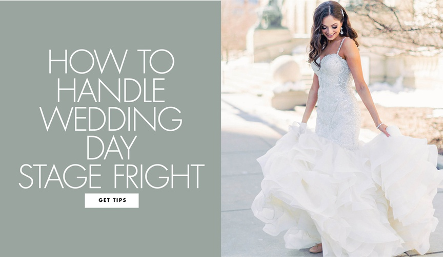 how to handle wedding day stage fright what to do if you're nervous about being center of attention