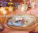 6 common top wedding guest complaints friends family grievances how to avoid mistakes don'ts