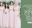 Wedding day don'ts for the bridal party what not to do as a bridesmaid