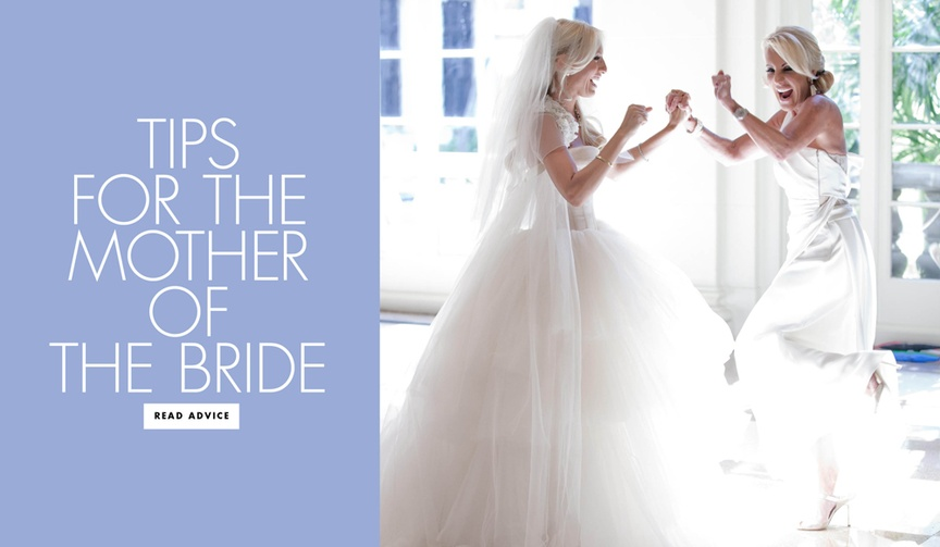 How to be the best mother of the bride ever tips for the MOB