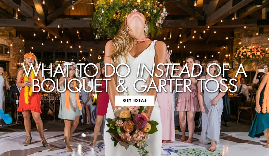 what to do instead of a bouquet toss or garter toss at the wedding reception