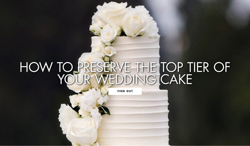 How to preserve the top layer of your wedding cake wedding cake tips and tricks anniversary