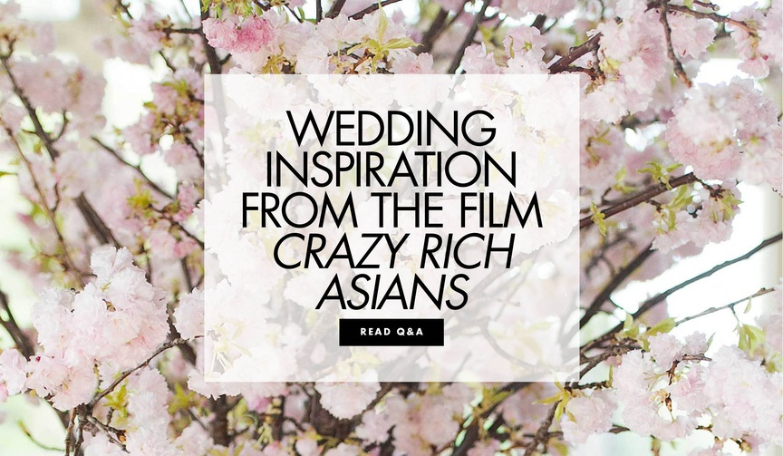 Wedding inspiration from the film crazy rich asians photos from the movie watch trailer