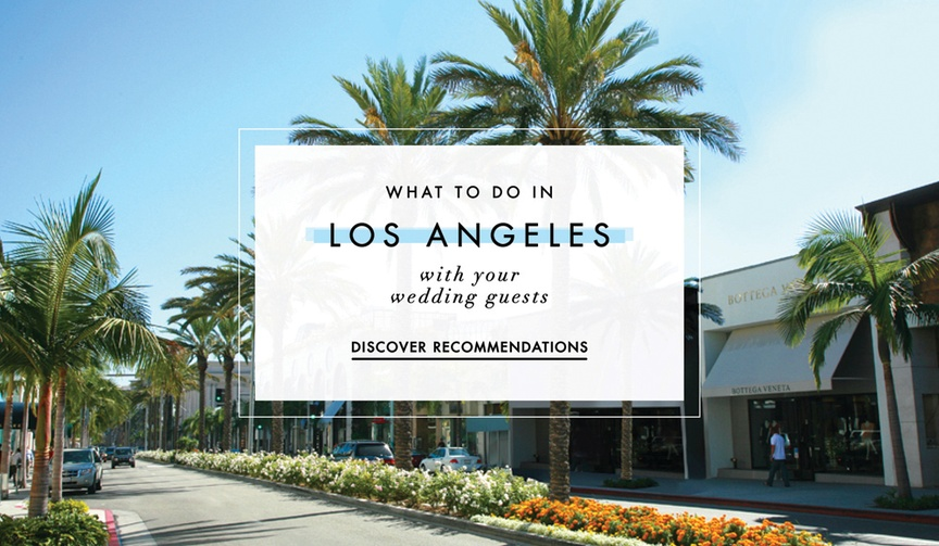 Things to do in Los Angeles for destination wedding guests