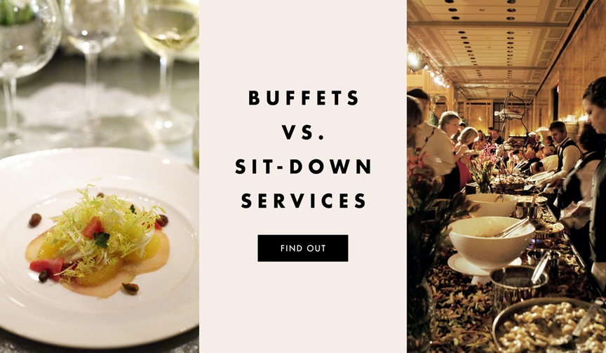 wedding buffets vs. versus sit-down dinner services pros and cons of both