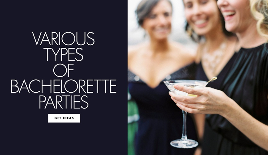 Various types of bachelorette parties find out which one is right for you