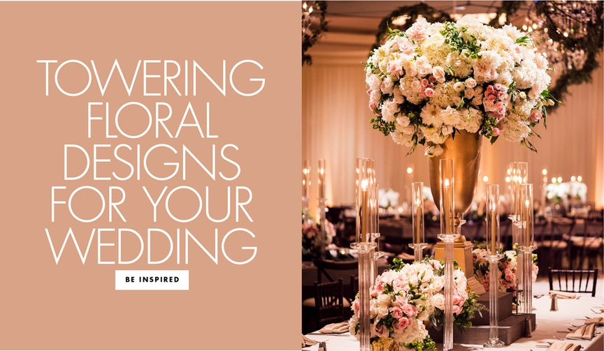 Be inspired by these towering floral arrangements for your wedding centerpiece designs.