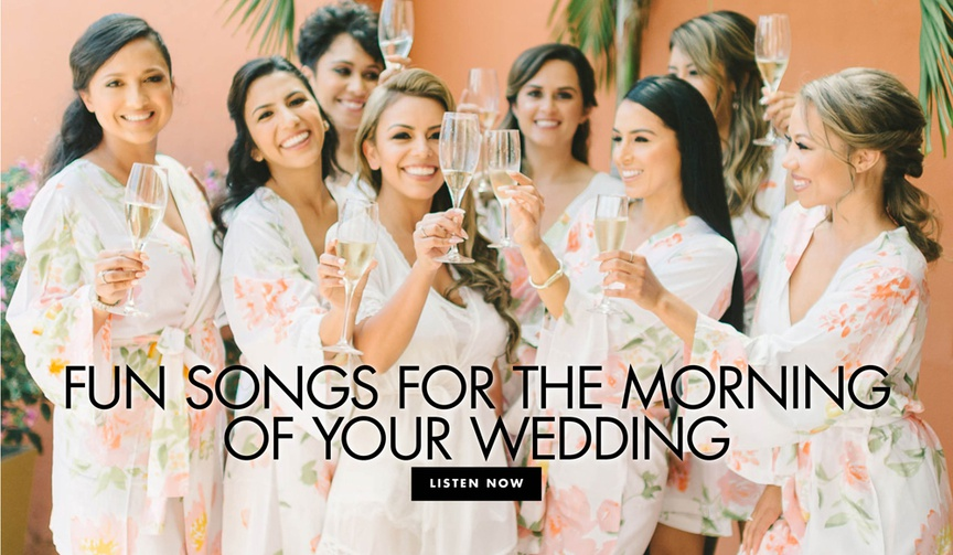 Fun songs to play while getting ready on the morning of your wedding playlist ideas