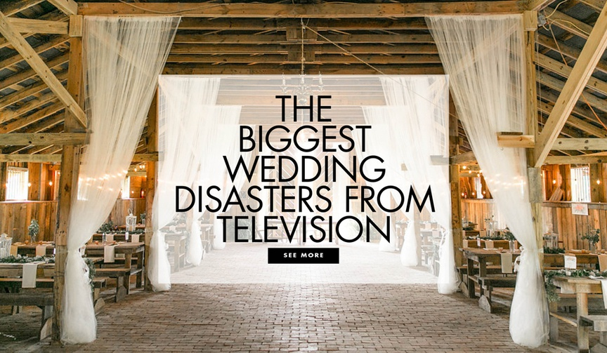 The biggest wedding disasters from television tv weddings gone wrong