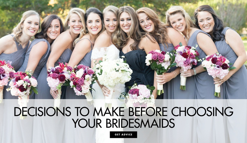 Decisions to make before choosing your bridesmaids