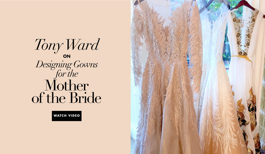 Tony Ward YouTube video interview about dressing the mother of the bride and designing couture gowns