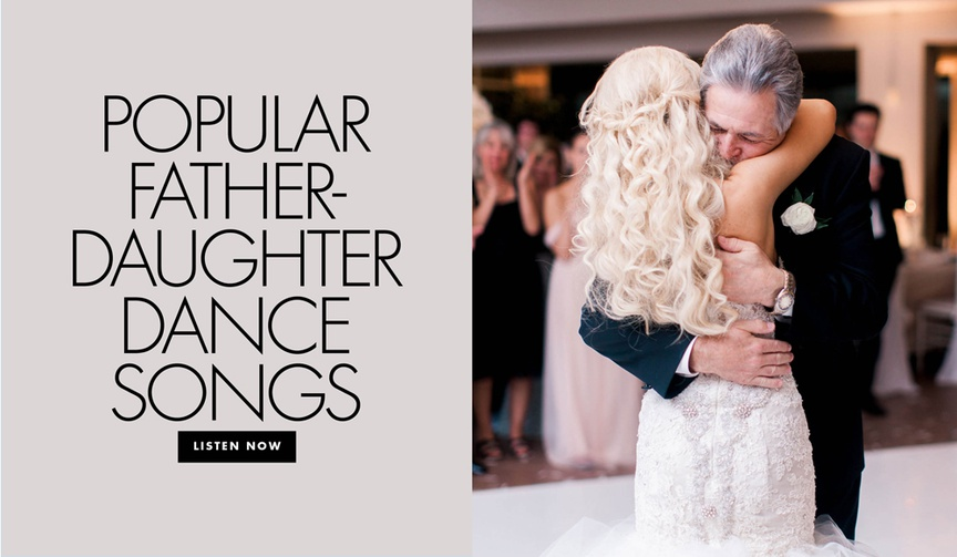 Popular father daughter dance songs chosen by real brides real wedding song ideas