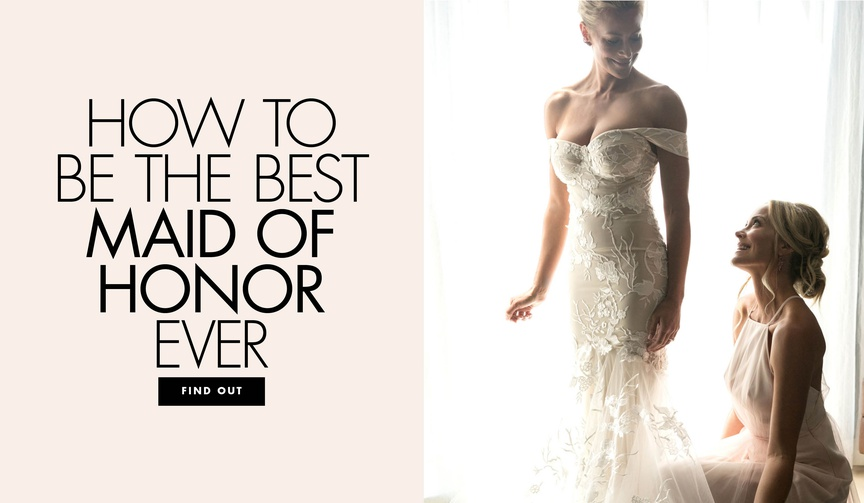 How to be the best maid of honor of all time tips and advice