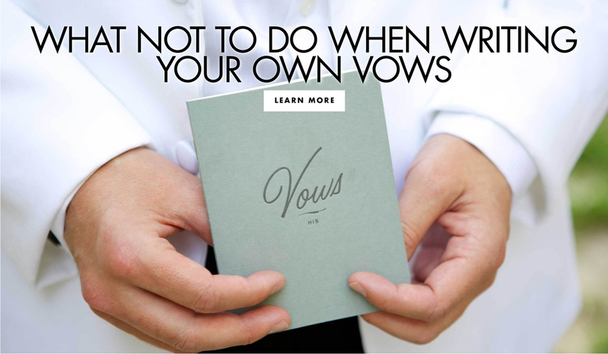 What not to do when writing your own vows