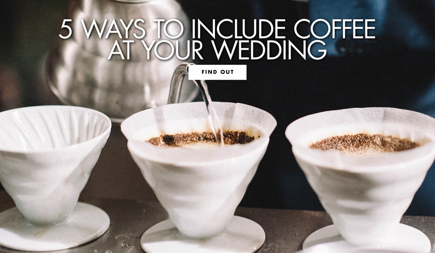 Happy national coffee day five ways to include coffee at your wedding