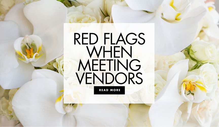 red flags when meeting with wedding vendors, signs not to hire a wedding vendor
