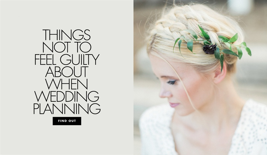 decisions that don't make you a bridezilla, things you shouldn't feel guilty when wedding planning