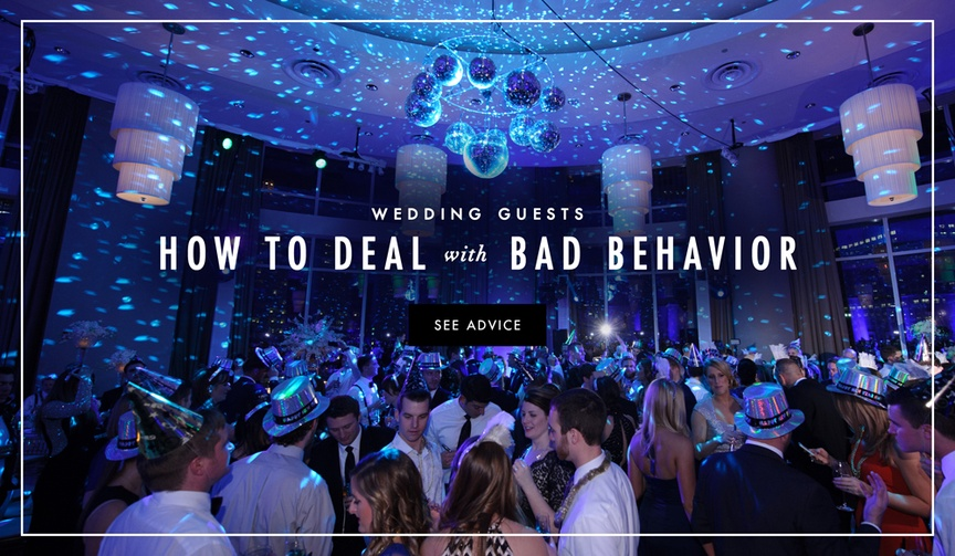 How to deal with bad guest behavior at your wedding