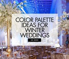 Be inspired by these popular color schemes for winter weddings.