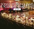 songs by bruno mars for your wedding playlists