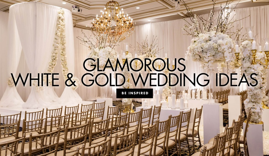 glamorous white and gold wedding ideas a timeless color palette