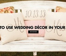 how to repurpose your wedding decor in your home