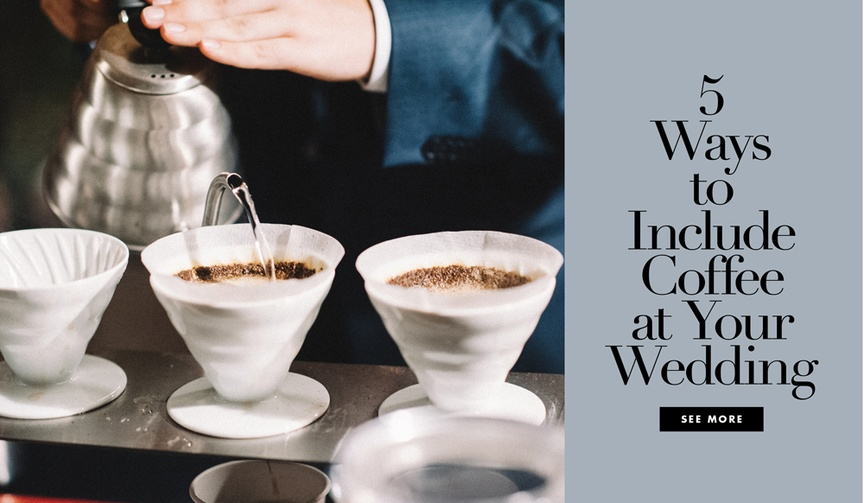 Happy National Coffee Day! See five ways to include the special drink at your wedding.