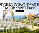 wedding song ideas for taylor swift fans wedding ceremony reception songs