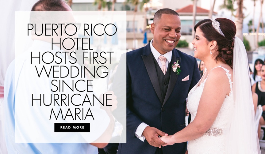 This couple was the first couple to get married at this Puerto Rico hotel following the hurricane.
