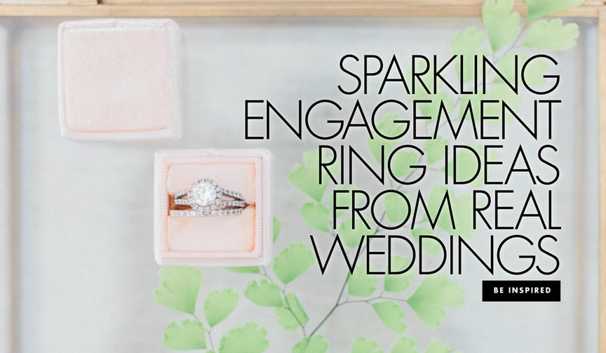 sparkling engagement ring ideas from real weddings