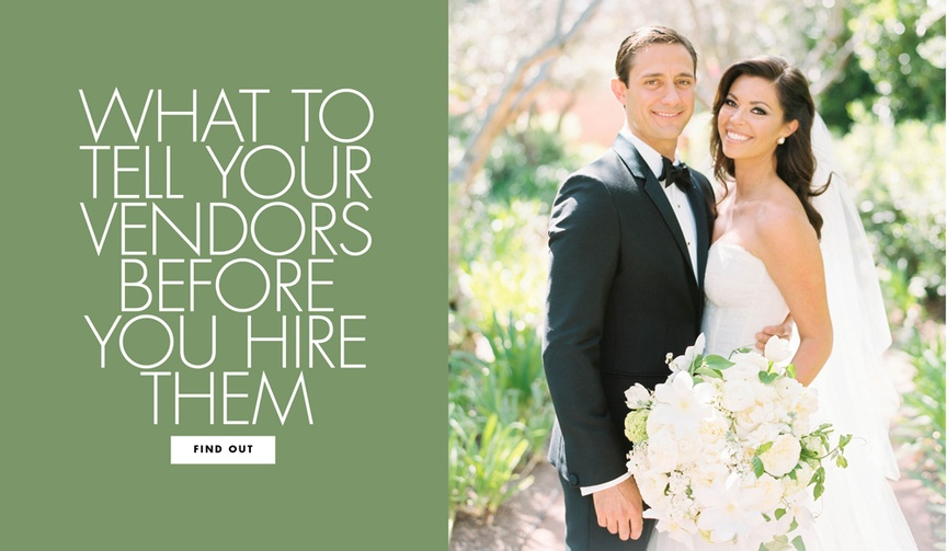 What to tell your vendors before you hire them wedding planning tips and advice