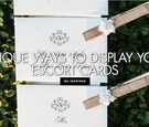 unique ways to display your escort cards wedding reception cocktail hour ideas