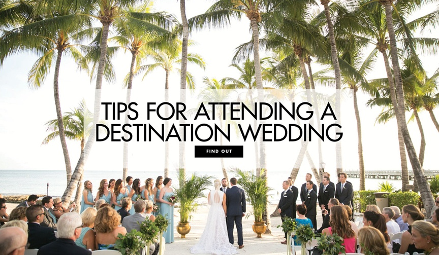 Tips for attending a destination wedding as a wedding guest