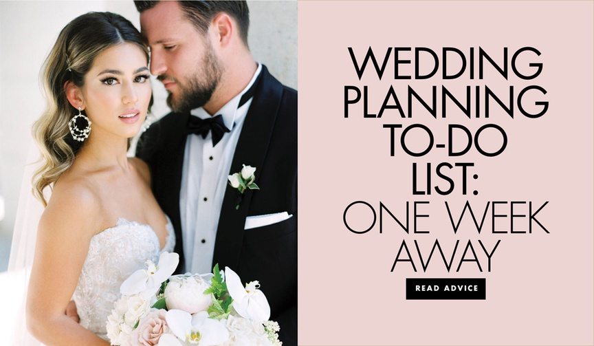 A handy to-do list for when the big day is only a week away.