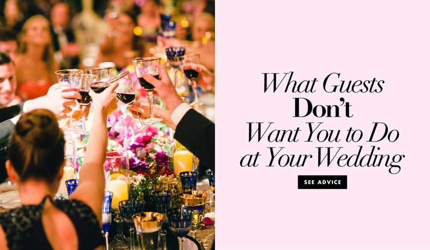 what guests hate at weddings, wedding dont's