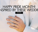 happy pride month be inspired by these same-sex weddings june is national pride month gay lgbt