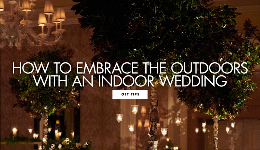 how to embrace the outdoors with an indoor wedding reception ideas