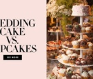 should you have cake cupcakes wedding reception desserts trends food after-party cuisine