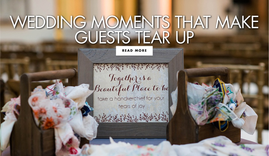 wedding moments that make guests tear up and cry