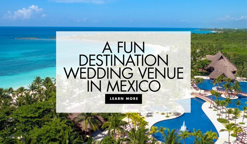 a fun destination wedding venue in mexico barcelo maya grand resort