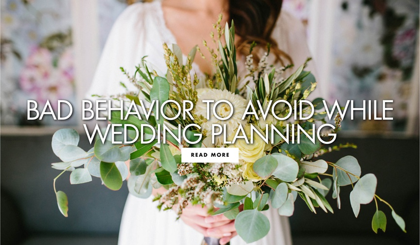 bad behavior to avoid while wedding planning how to not turn into a bridezilla