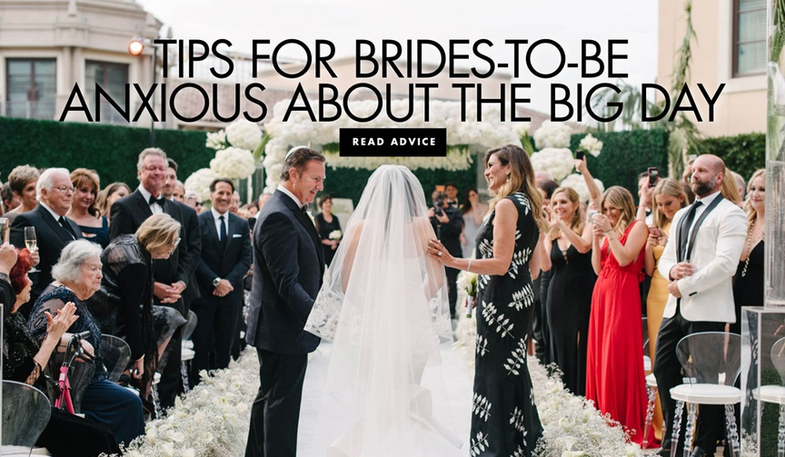 tips for brides to be anxious about the big day from bridal stylist maradee wahl