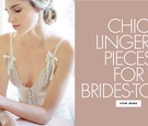 See 15 stylish wedding lingerie and intimates for your wedding day, wedding night, honeymoon, or bou