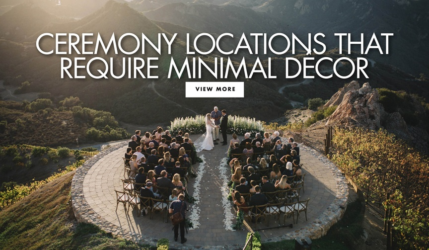 Be inspired by these ceremony location types that will require minimal decoration!